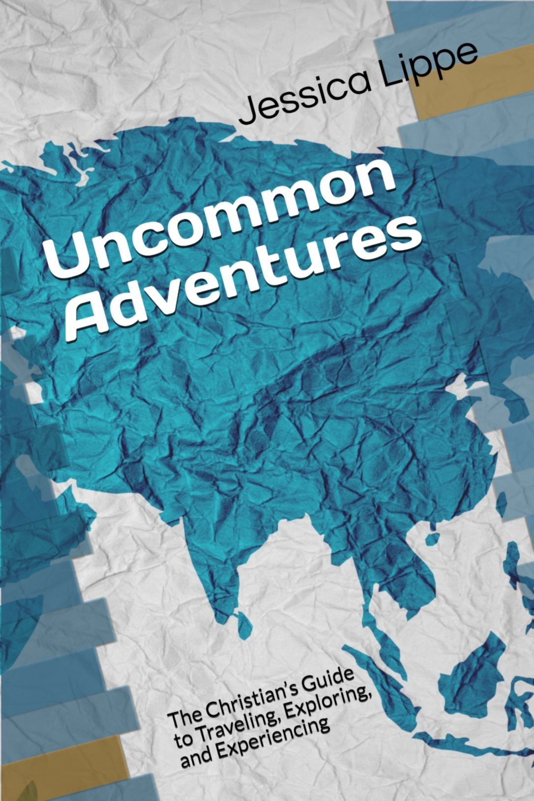 Uncommon Adventures by Jessica Lippe