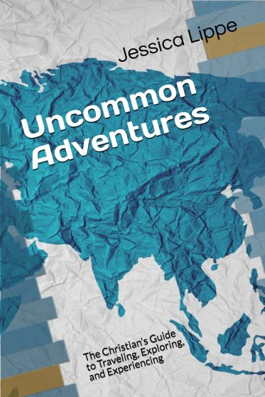 Uncommon Adventures by Jessica Lippe